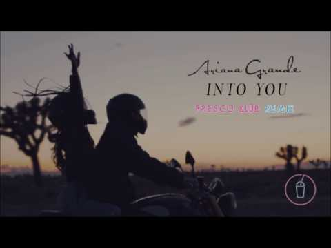 Ariana Grande - Into You (FRESCO KLÜB Remix)