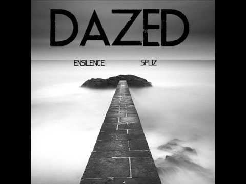 Ensilence ft. Spliz -Dazed (Prod. by Ben Jammin)
