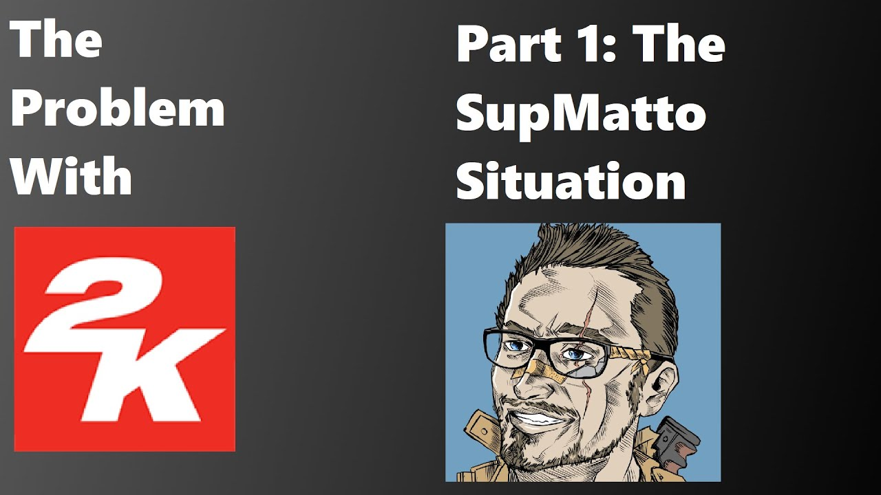 The Problem With 2K: Episode 1.  The SupMatto Situation