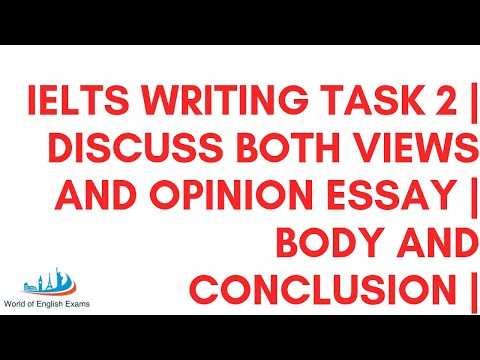 IELTS WRITING TASK 2 | DISCUSS BOTH VIEWS AND OPINION ESSAY | BODY AND CONCLUSION |