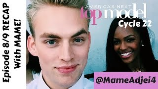 ANTM Cycle 22 Episode 8/9 Recap with Mame Adjei (America's Next Top