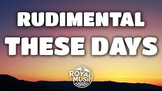 Rudimental – These Days (Lyrics) feat. Jess Glynne, Macklemore & Dan Caplen thumbnail
