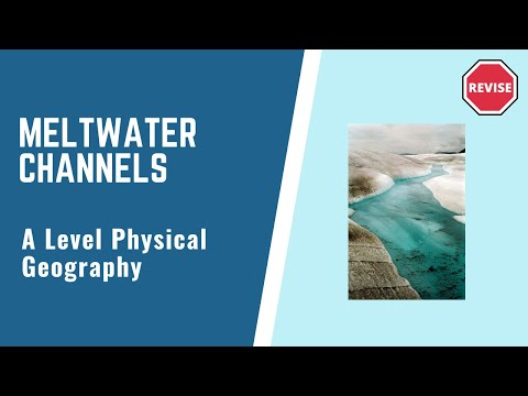 As Physical Geography - Meltwater Channels