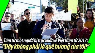"""Tâm thư một người đã bị trục xuất về Việt Nam: """"Đây không phải là quê hương của tôi."""""""