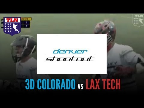 Denver Shootout: The Elite Championship | Lax Tech vs. 3D Colorado