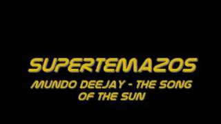 Mundo Deejay - The Song Of The Sun