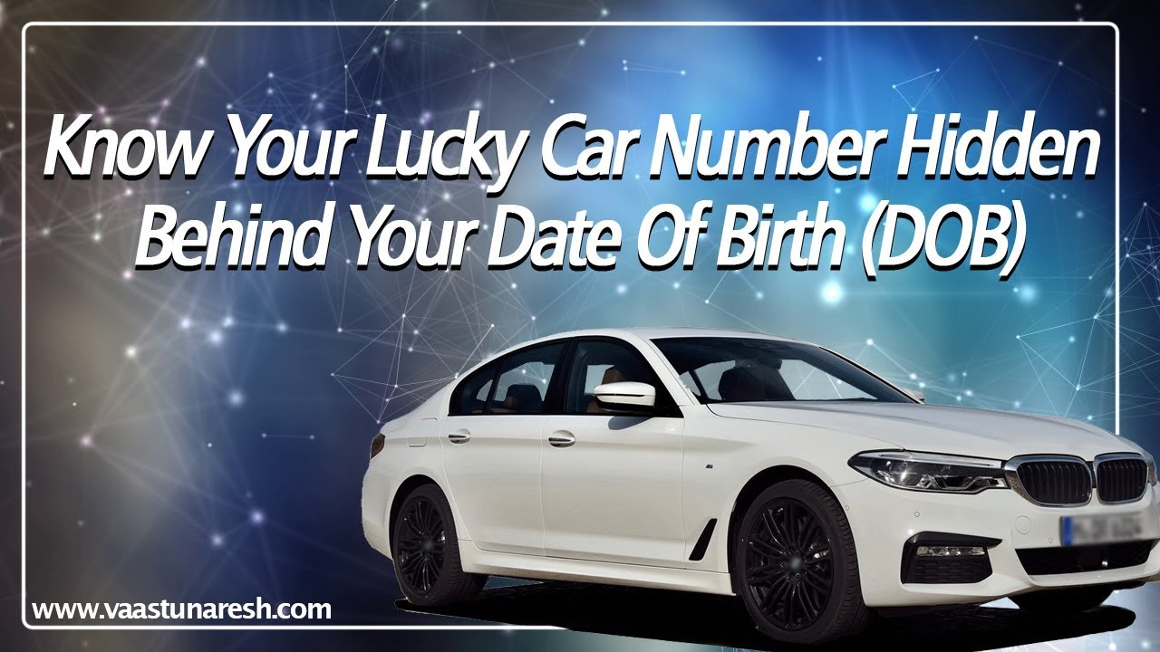 Choose Lucky Number For Car | How To Calculate Lucky Number