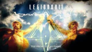 Legionarii - The Promethean Flame (Atlantis)