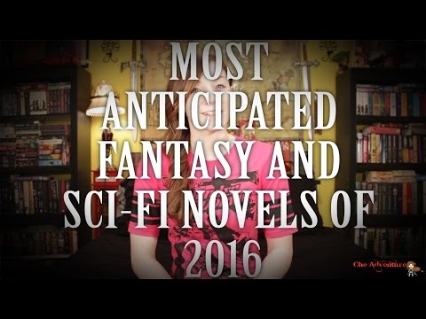 Most Anticipated Fantasy and Sci-Fi Books 2016 #booktubesff