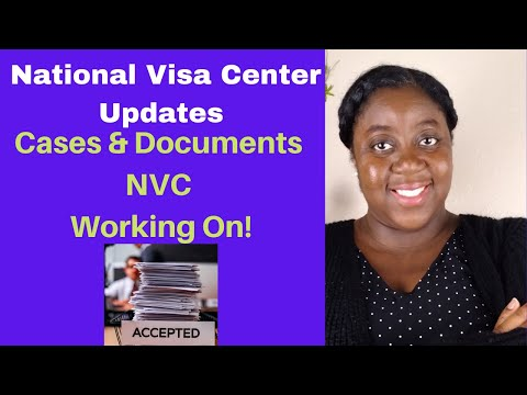 National Visa Center Case Processing Update   Cases & Documents NVC Working On