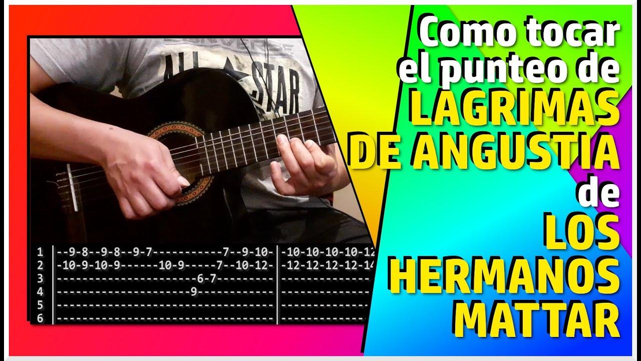 LAGRIMAS DE ANGUSTIA   de LOS HERMANOS MATTAR - Como tocar el PUNTEO: Tutorial y tablatura
