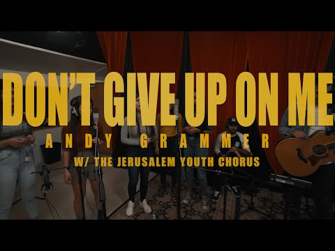 """""""Don't Give Up On Me"""" - Andy Grammer, Feat. The Palestinian-Israeli Jerusalem Youth Chorus"""