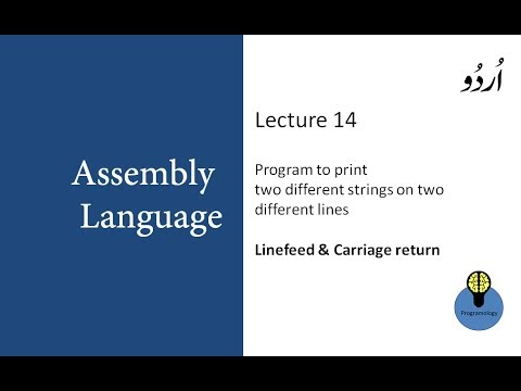 Lecture 14: Assembly program to print two strings on two different lines, Linefeed, Carriage return