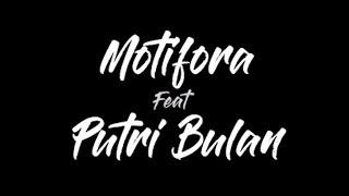 KANTI NUMADI PUTRI BULAN feat. MOTIFORA (VIDEO LIRIK)