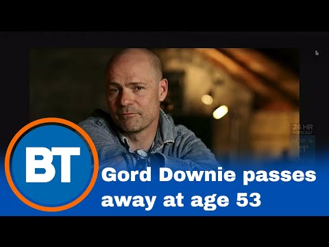 Gord Downie has passed away at the age of 53