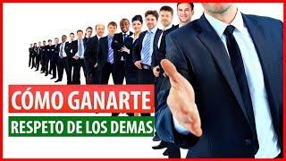 12 FORMAS DE GANARTE EL RESPETO DE CUALQUIER PERSONA
