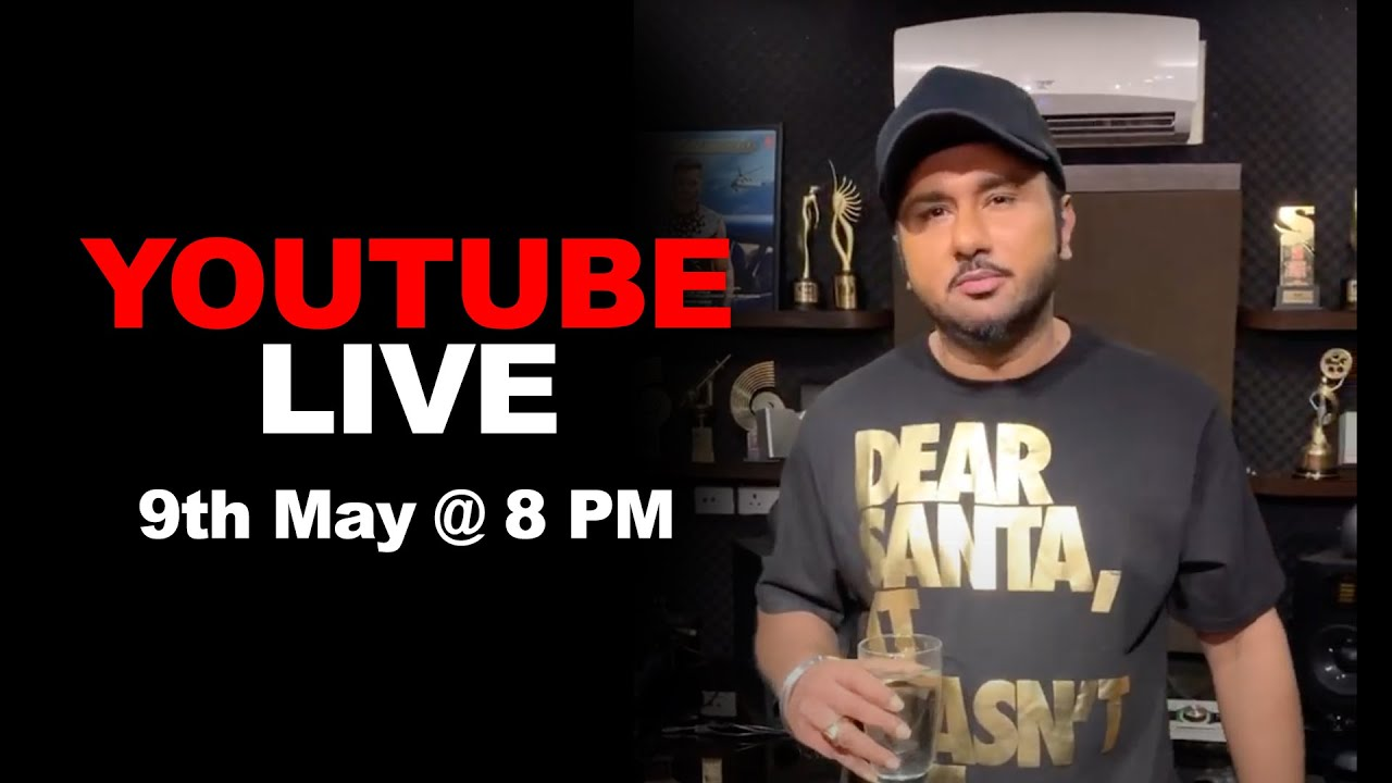 Yo Yo Honey Singh Live on Youtube on 9th May @8PM