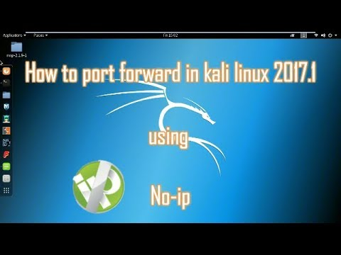 How To Port Forward In Kali Linux 2017.1 | NOIP Port Forwarding