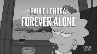Download lagu FOREVER ALONE PAULO LONDRA FER PALACIO ft FACU VAZQUEZ MP3