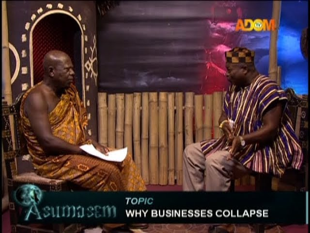 Why Businesses Collapse – Asumasem on Adom TV (20-10-18)