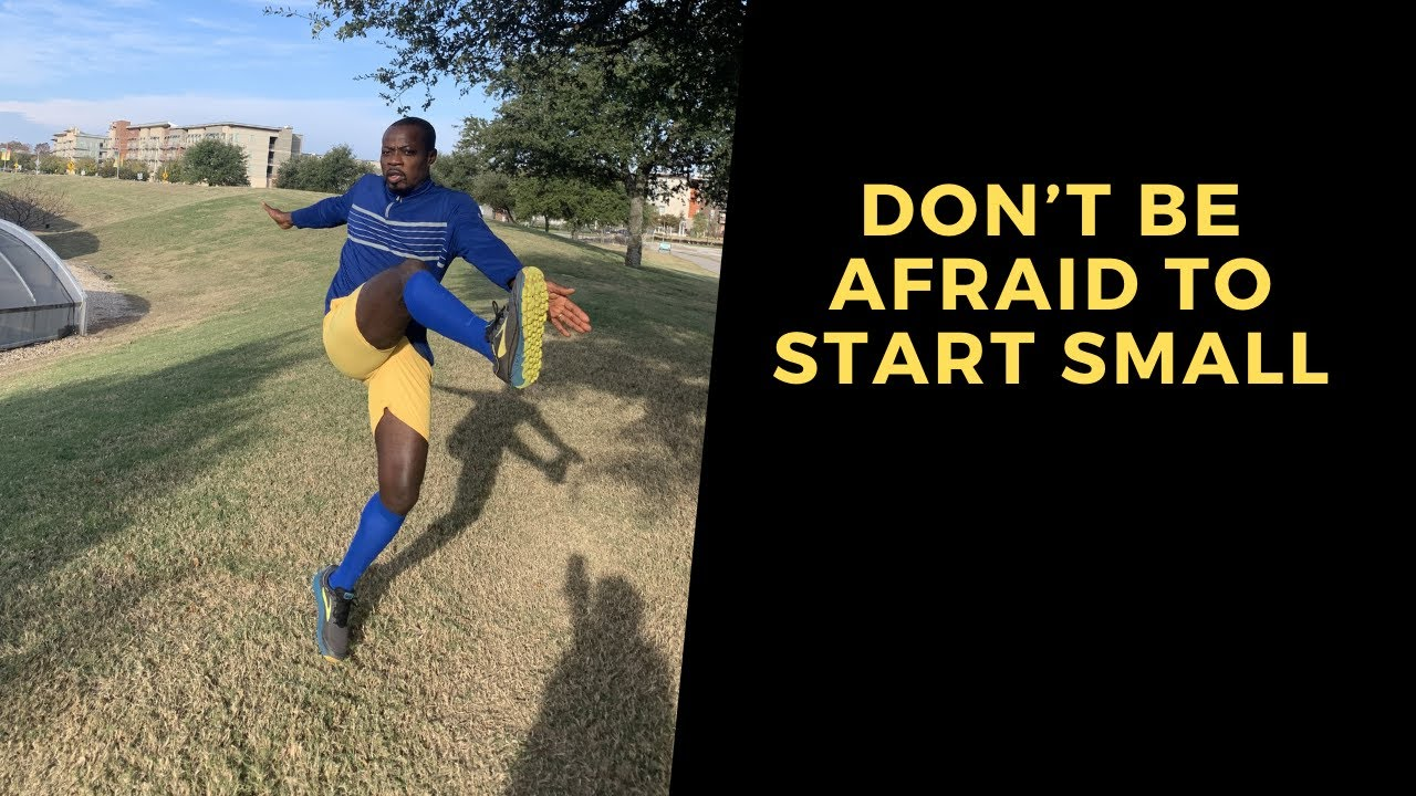Don't be afraid to start small
