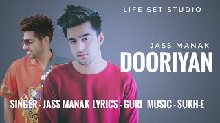 DOORIYAN Jass Manak ft. Guri || Sukh-E || Latest New Punjabi Song 2019