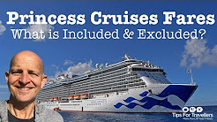 Princess Cruises Tips. What The Fare Covers And Excludes