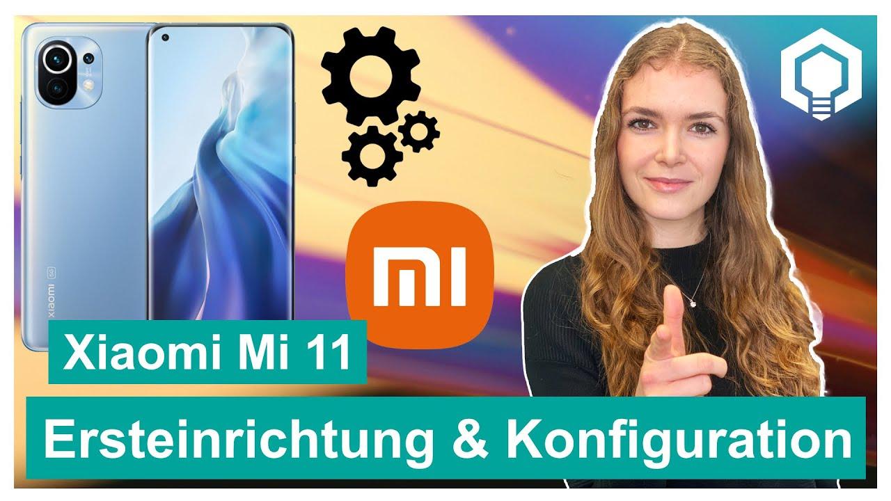 Xiaomi Mi 11 Ersteinrichtung und Konfiguration