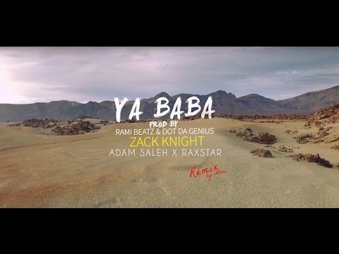 Zack Knight X Adam Saleh X Raxstar - Ya Baba Ft. Rami Beatz (Ahmi Ver.)