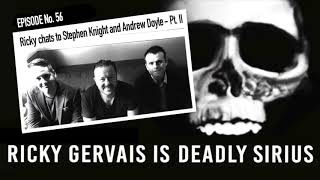 RICKY GERVAIS IS DEADLY SIRIUS #056