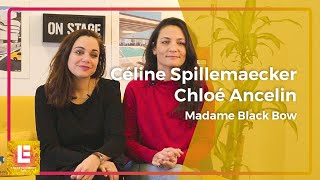Entertainment Lab | Céline Spillemaecker et Chloé Ancelin, fondatrices de Madame Black Bow