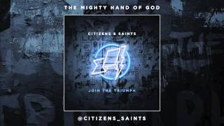 Citizens & Saints – The Mighty Hand of God