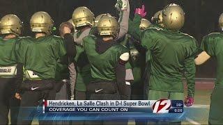 Division I Super Bowl Preview: Hendricken vs La Salle