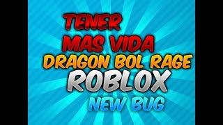 HOW TO HAVE THE 4X OF LIFE DRAGON BOL RAGE (ROBLOX)