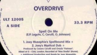 Overdrive - Spell On Me (Joey Musaphia's Spellbound Mix)
