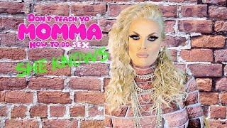 Don't Teach Yo' Momma How To Do Sex. She Knows. - Episode 02 - We Love Katya