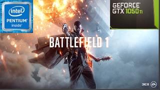 Battlefield 1 Intel pentium G4400 Gtx 1050 Ti 8Gb ram