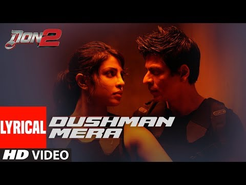 Dushman Mera Lyrical Video | Don 2 | ShahRukh Khan | Priyanka Chopra