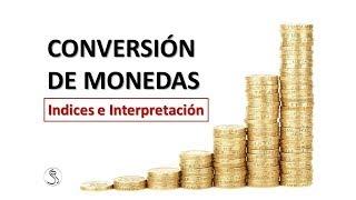 MACROECONOMIA - CONVERSIÓN de MONEDAS (INDICES)