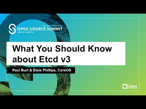 What You Should Know about Etcd v3 - Paul Burt & Elsie Phillips, CoreOS