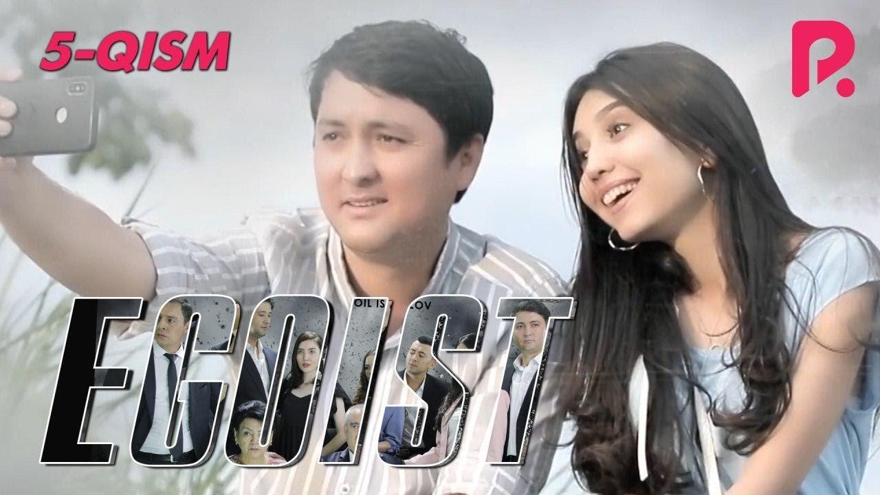 Egoist (o'zbek serial) | Эгоист (узбек сериал) 5-qism