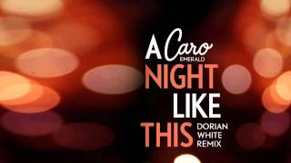 Caro Emerald - A Night Like This (Dorian White Mix)