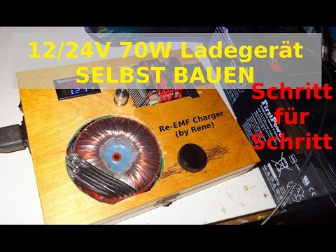 12/24V Ladegerät Bauanleitung - 70W Re-EMF Charger by Rene