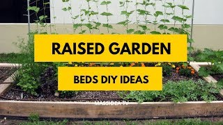 50+ Beautiful Raised Garden Beds DIY Ideas for Your House