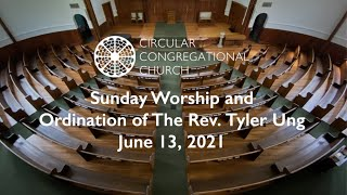 Sunday Worship and Ordination of The Rev  Tyler Ung June 13, 2021