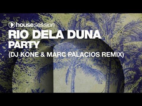 Rio Dela Duna - Party (DJ Kone & Marc Palacios Remix)