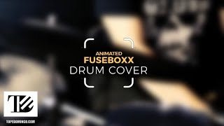 ANIMATED - Fuseboxx | Drum Cover by Tope Domingo