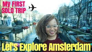 Gambar cover SOLO TRAVEL - Let's Explore Amsterdam! Exploring the City, Canal Cruise, and AirBNB Tour