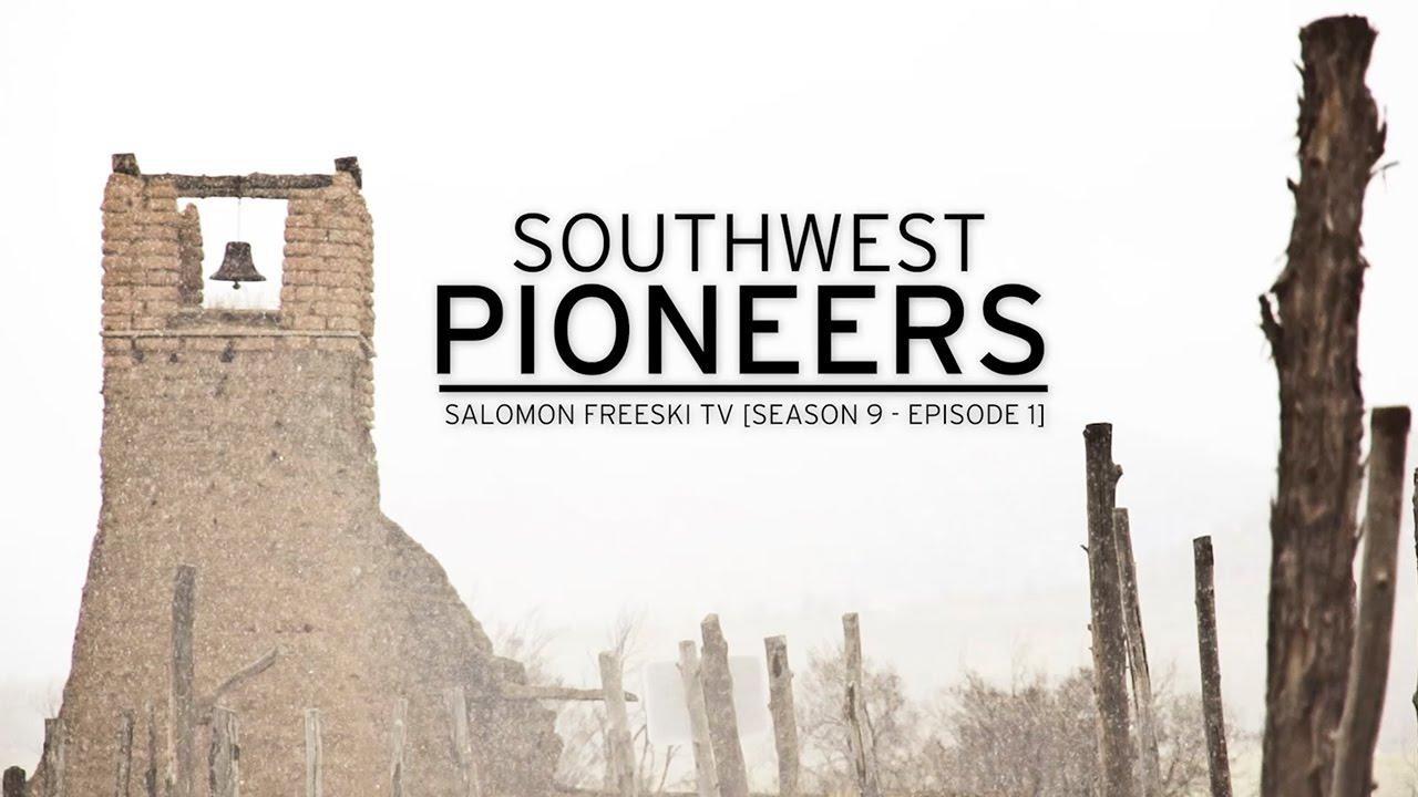 Southwest Pioneers - Salomon Freeski TV S9 E01