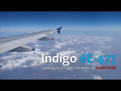 Indigo 6E 477 | Foggy Weather - 13/12/2017 | Landing in Amritsar - India